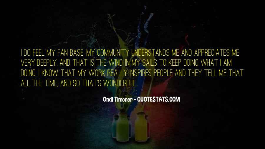 I Want Someone Who Appreciates Me Quotes #162372