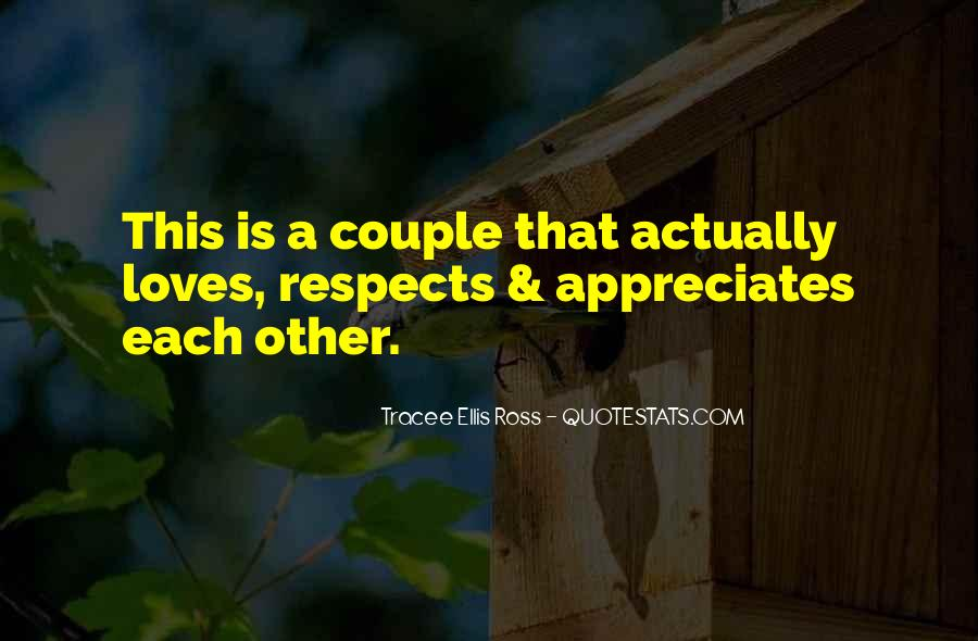 I Want Someone Who Appreciates Me Quotes #186576