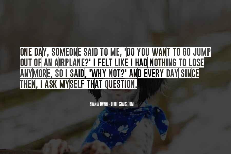 I Want To Ask You Out Quotes #1261691