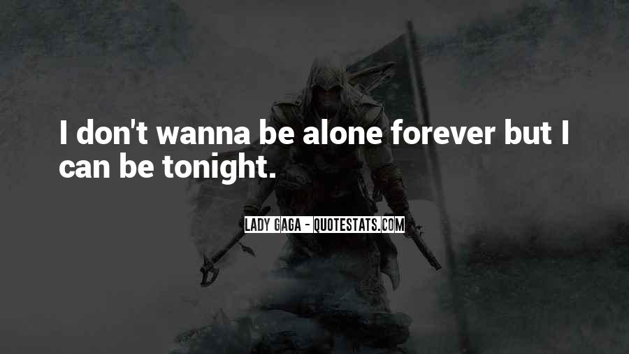 I Want To Be Alone Forever Quotes #131874
