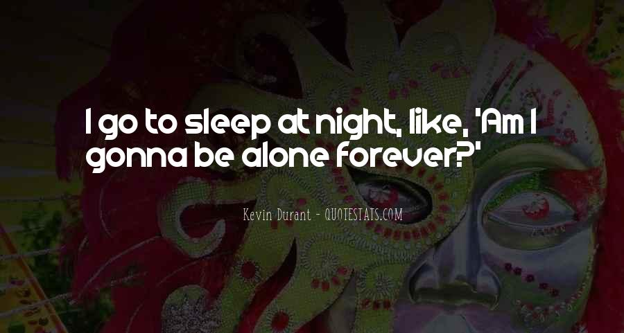 I Want To Be Alone Forever Quotes #59992