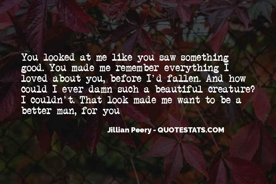 I Want To Be Loved Quotes #1127010