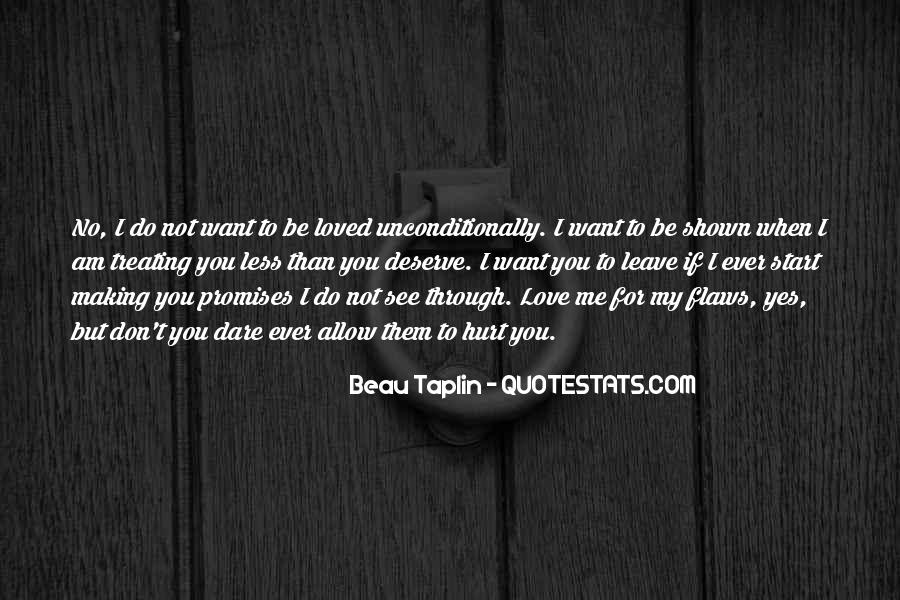 I Want To Be Loved Quotes #1223774