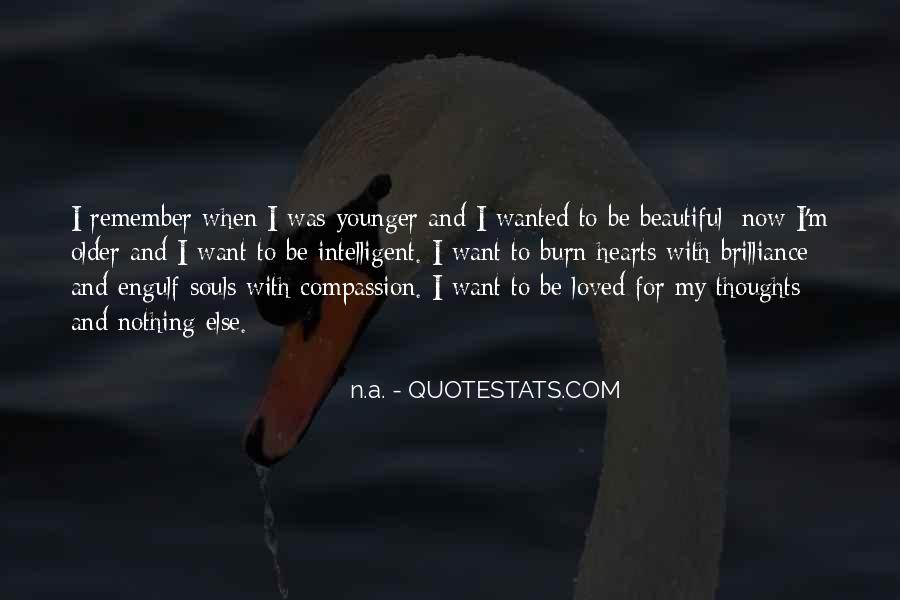 I Want To Be Loved Quotes #1257876