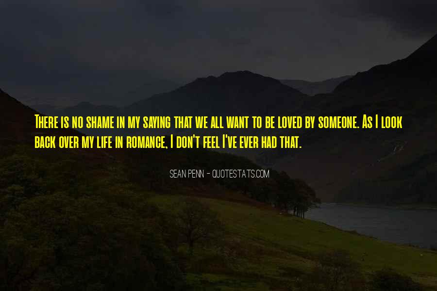 I Want To Be Loved Quotes #418725