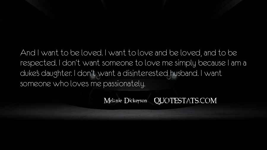 I Want To Be Loved Quotes #595448