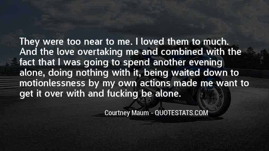 I Want To Be Loved Quotes #612824