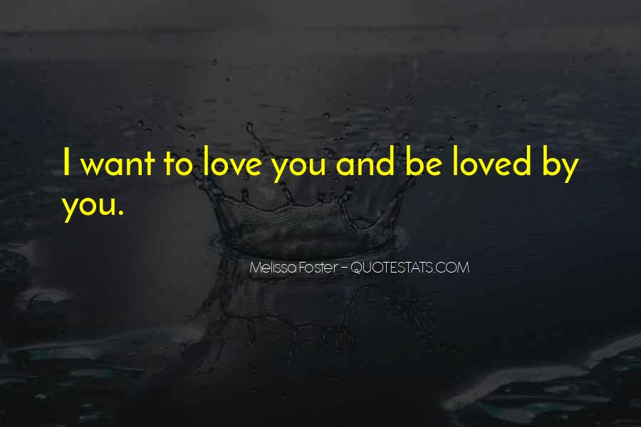 I Want To Be Loved Quotes #644321