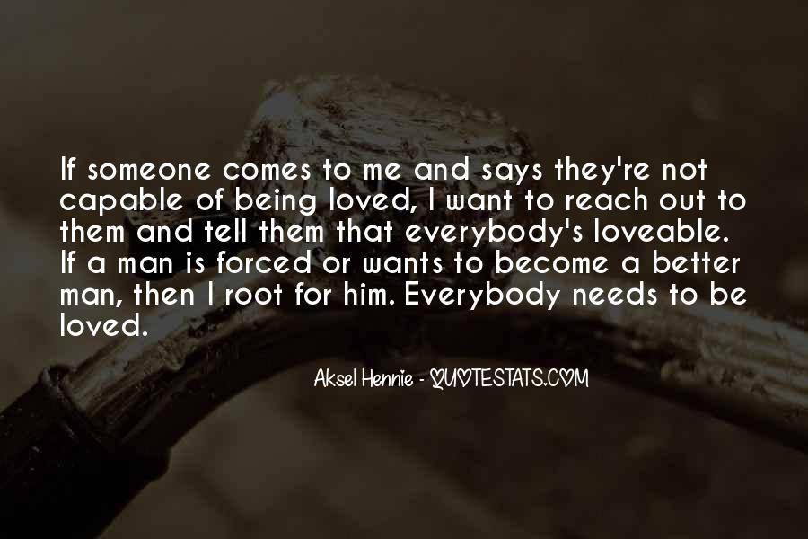 I Want To Be Loved Quotes #927812