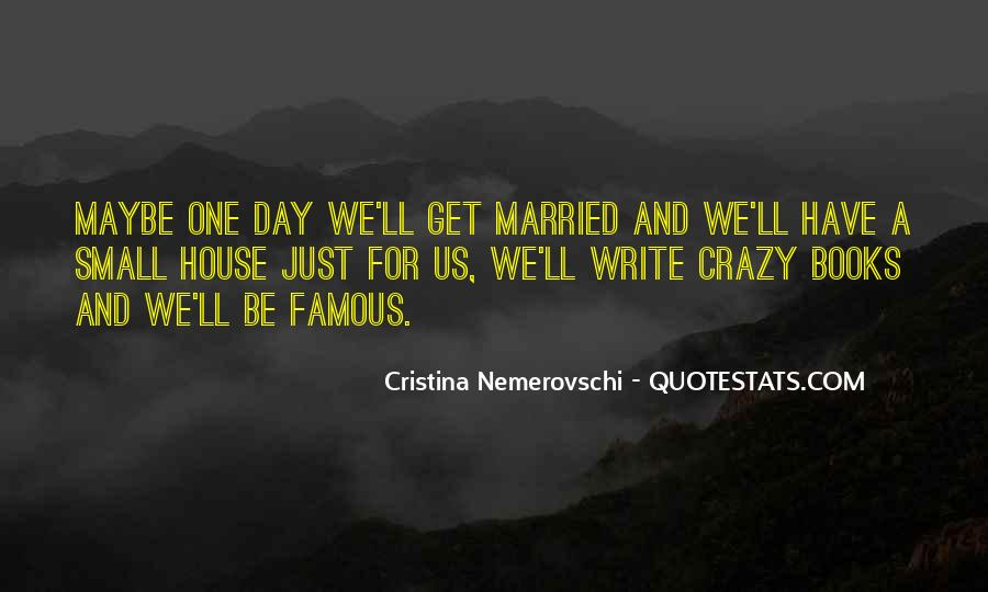 I Want To Get Married One Day Quotes #191915