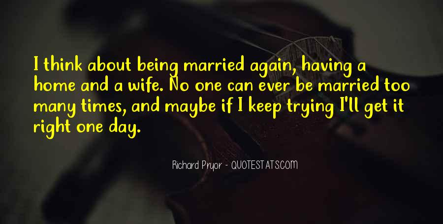 I Want To Get Married One Day Quotes #258761