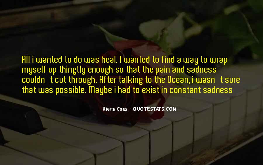 I Want To Heal Your Pain Quotes #243815