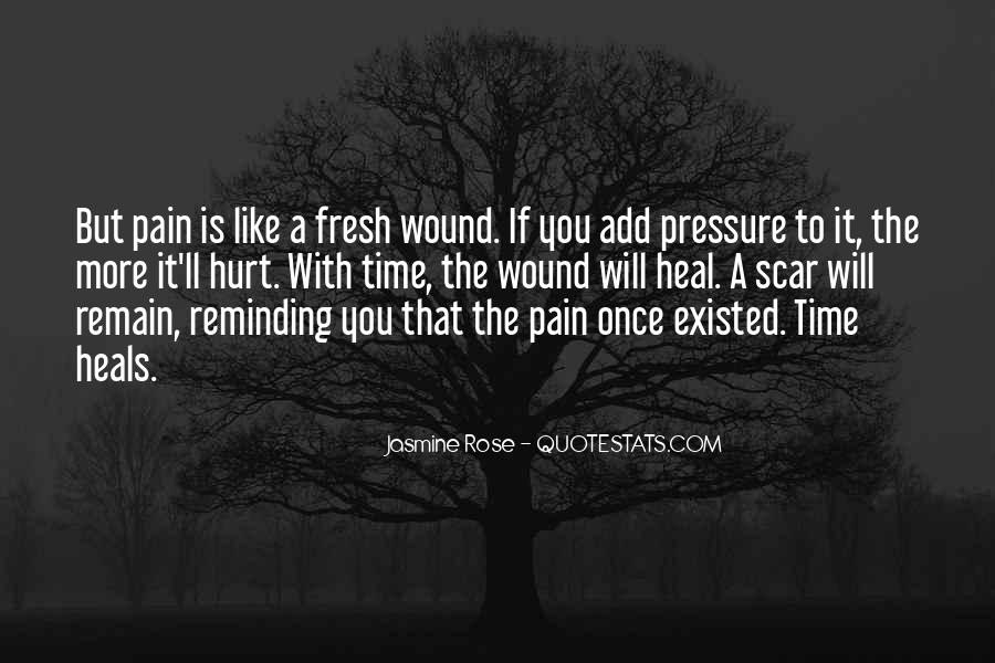 I Want To Heal Your Pain Quotes #257238