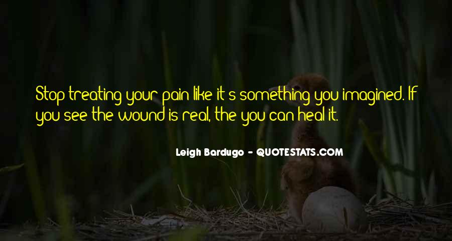 I Want To Heal Your Pain Quotes #283689