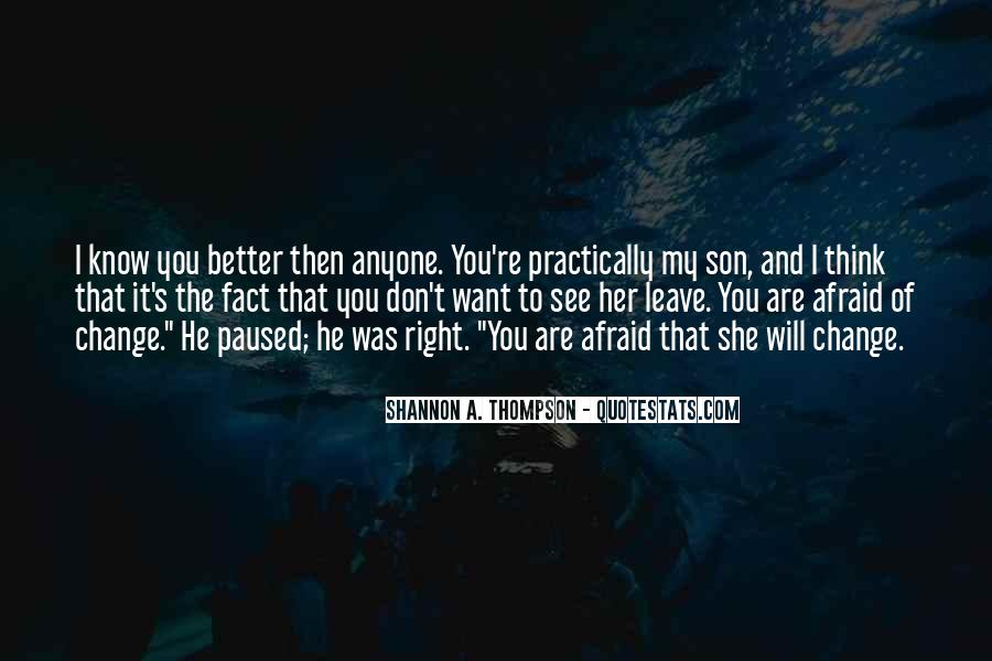 I Want To Know You Better Quotes #1044493