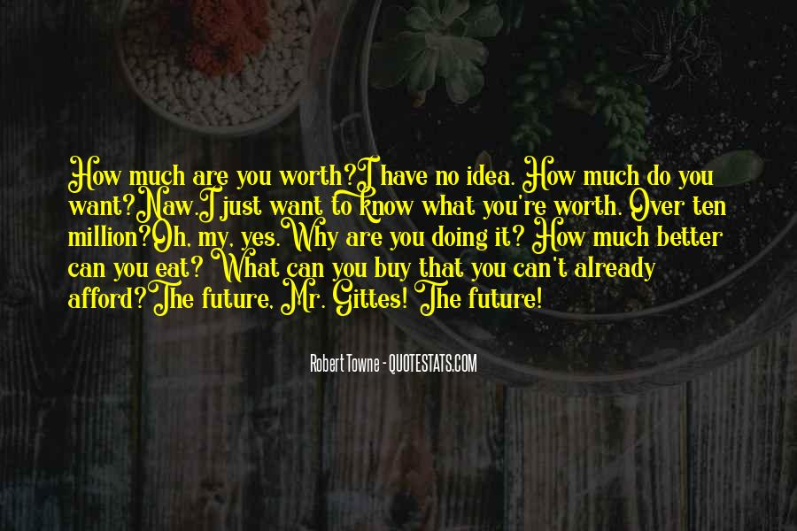 I Want To Know You Better Quotes #1694550
