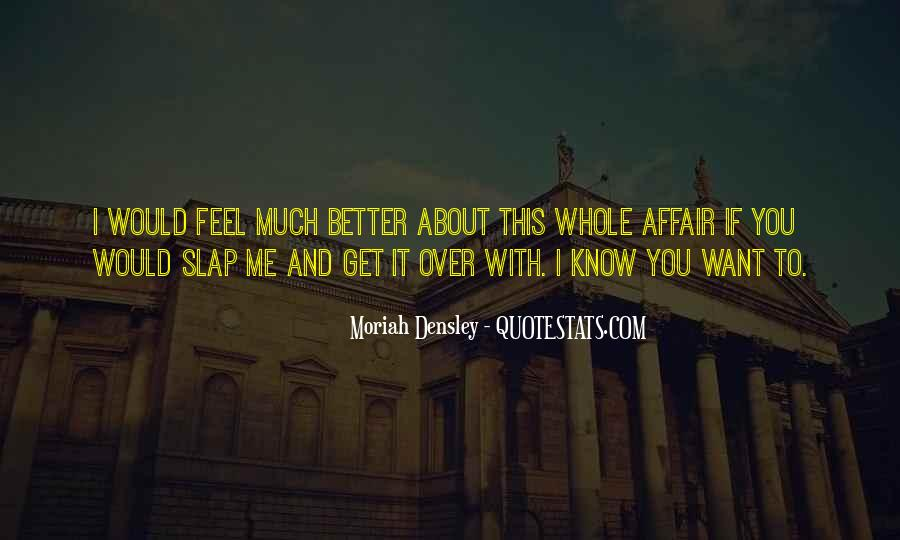 I Want To Know You Better Quotes #1738360