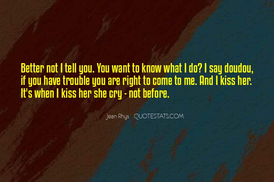 I Want To Know You Better Quotes #80978