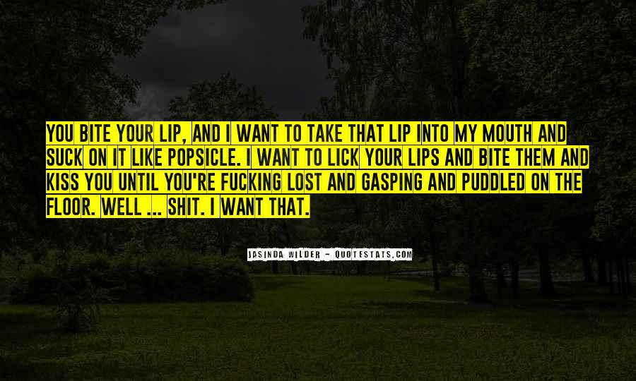 I Want To Lick You Quotes #941756