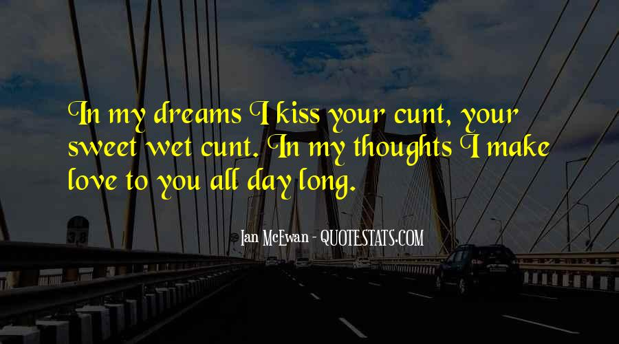 I Want To Make Sweet Love To You Quotes #443959