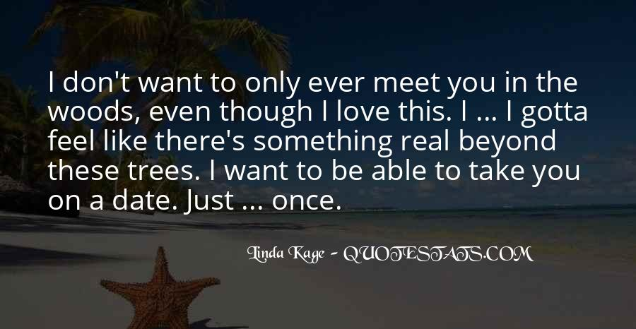 I Want To Meet You Once Quotes #1542672