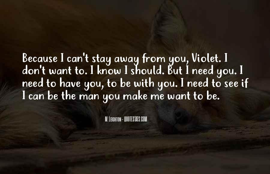 Top 54 I Want To Stay Away From You Quotes Famous Quotes Sayings About I Want To Stay Away From You