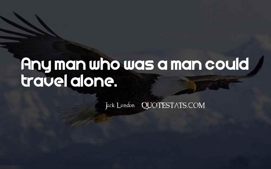 I Want To Travel Alone Quotes #318068