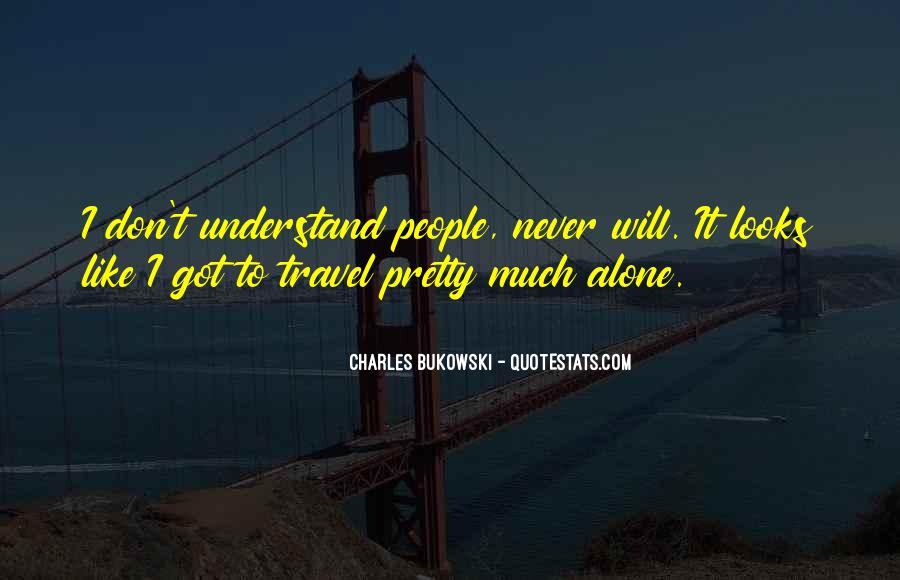 I Want To Travel Alone Quotes #343141