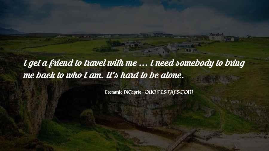 I Want To Travel Alone Quotes #78416