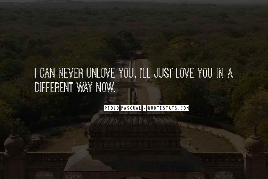 I Want To Unlove You Quotes #1032381