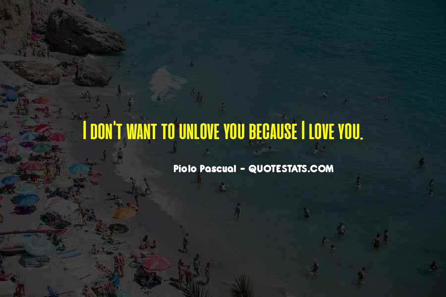 I Want To Unlove You Quotes #1172770
