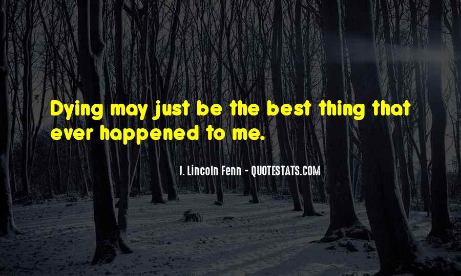 Quotes About The Best Thing That Ever Happened To Me #1074305