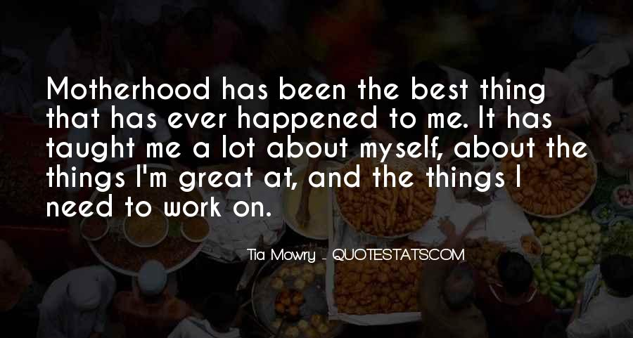 Quotes About The Best Thing That Ever Happened To Me #1081974