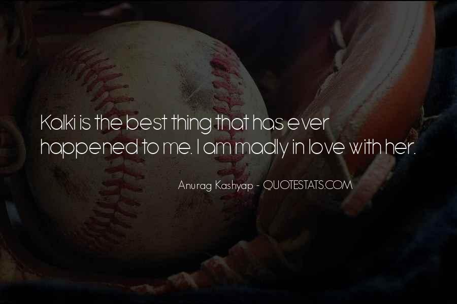 Quotes About The Best Thing That Ever Happened To Me #1258316