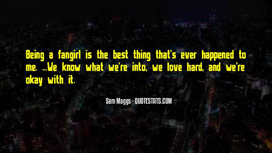 Quotes About The Best Thing That Ever Happened To Me #1279975