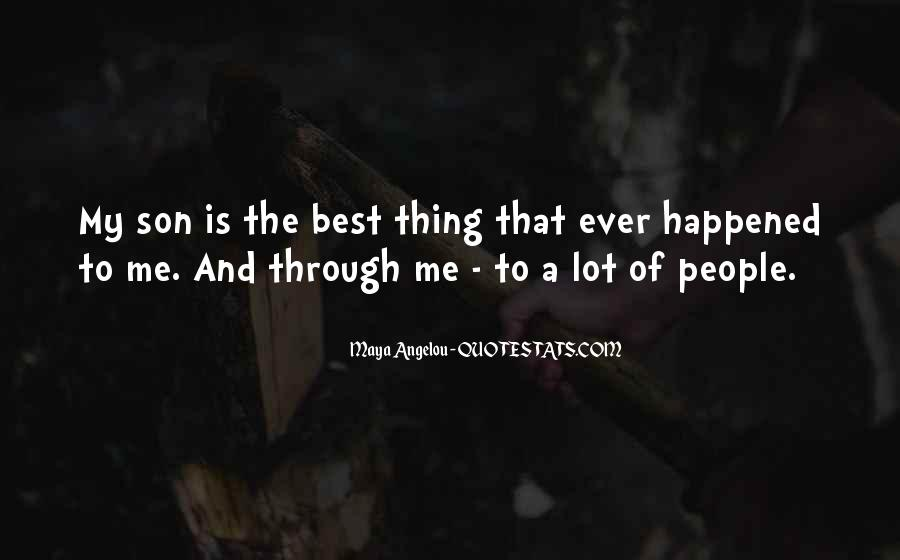 Quotes About The Best Thing That Ever Happened To Me #1293464