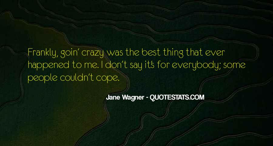 Quotes About The Best Thing That Ever Happened To Me #1307939