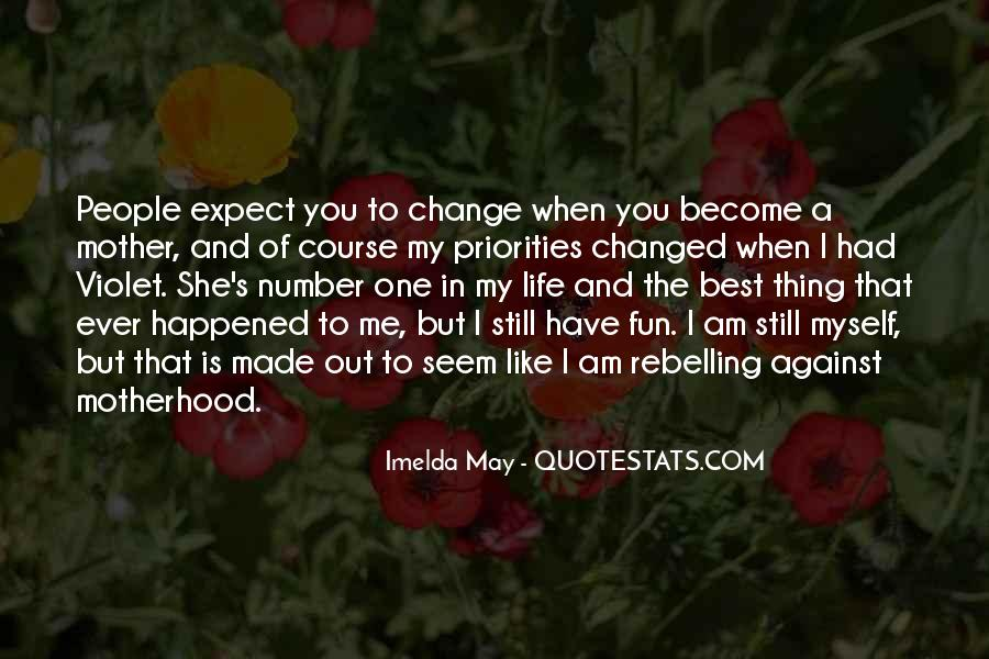 Quotes About The Best Thing That Ever Happened To Me #1540492