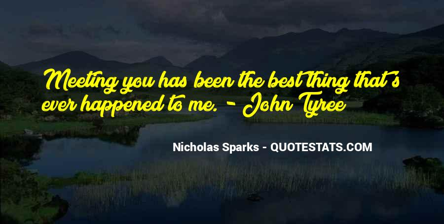 Quotes About The Best Thing That Ever Happened To Me #1876197