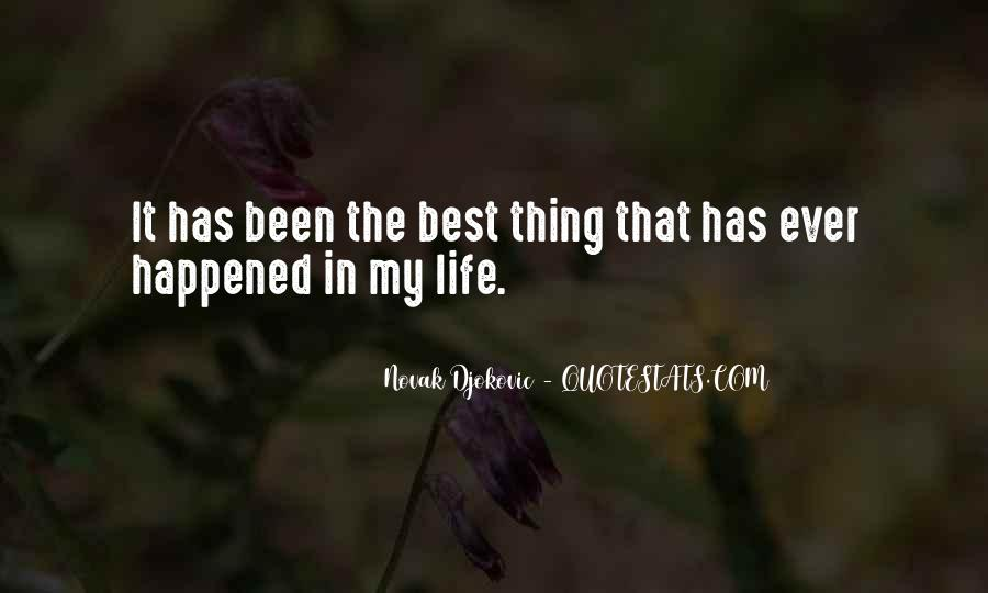 Quotes About The Best Thing That Ever Happened To Me #468578