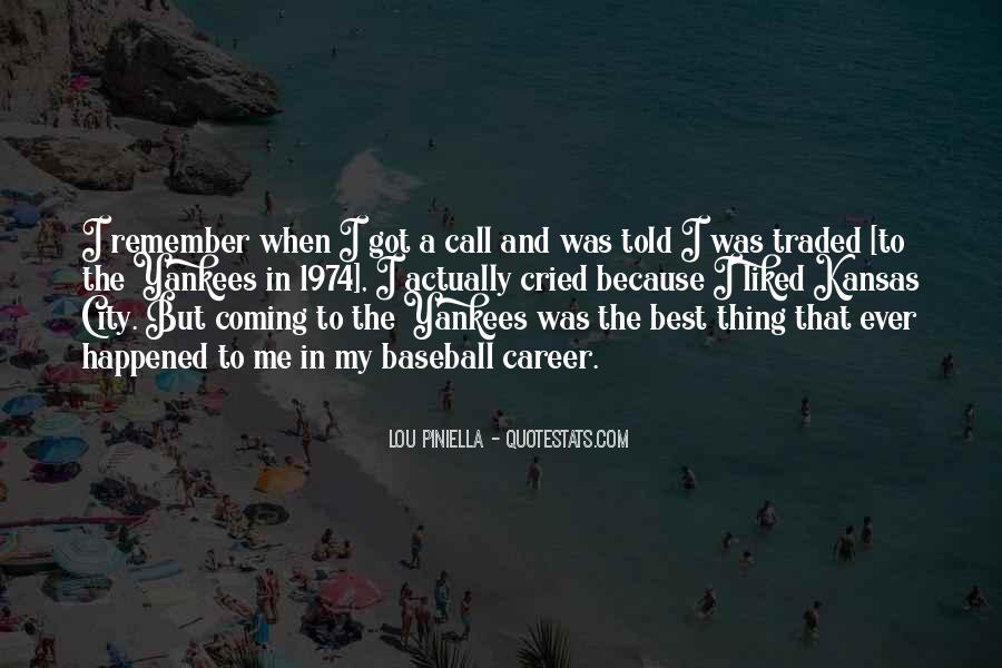 Quotes About The Best Thing That Ever Happened To Me #481320