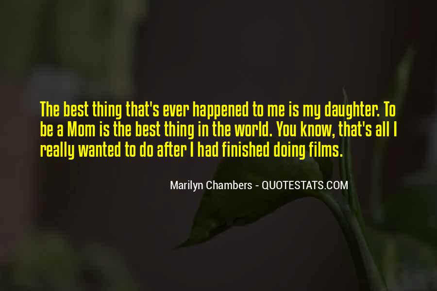 Quotes About The Best Thing That Ever Happened To Me #741607