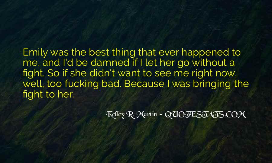 Quotes About The Best Thing That Ever Happened To Me #852743