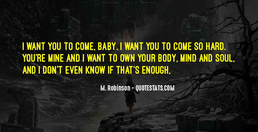 I Want Your Mind Body And Soul Quotes #398388