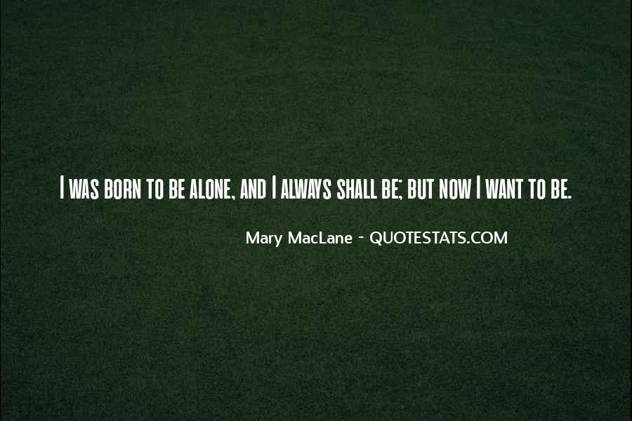I Was Born Alone Quotes #1408384