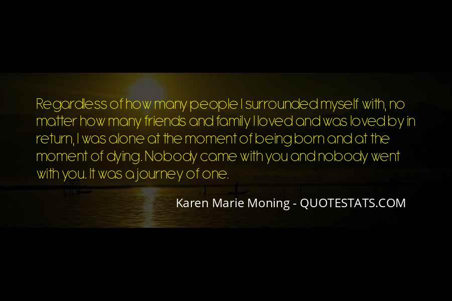 I Was Born Alone Quotes #1414817