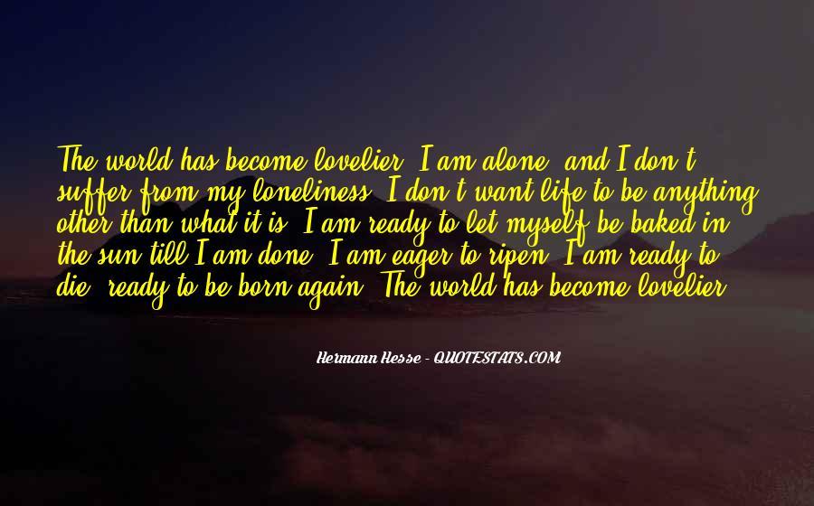 I Was Born Alone Quotes #141713