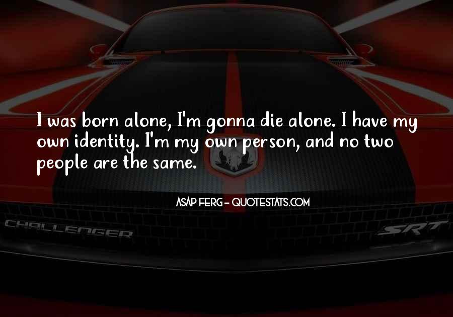 I Was Born Alone Quotes #1642582