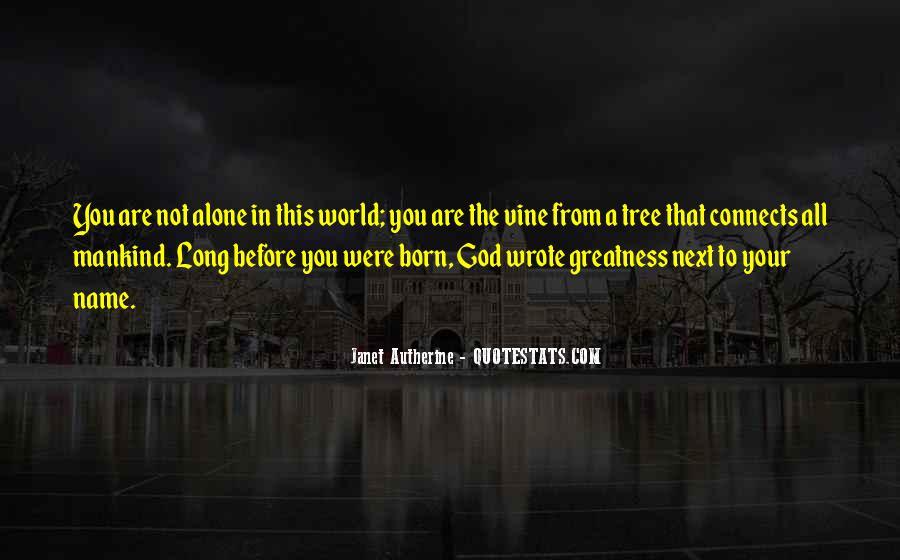 I Was Born Alone Quotes #394579