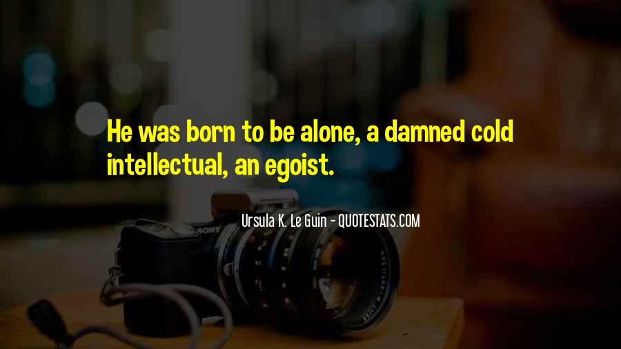 I Was Born Alone Quotes #482381